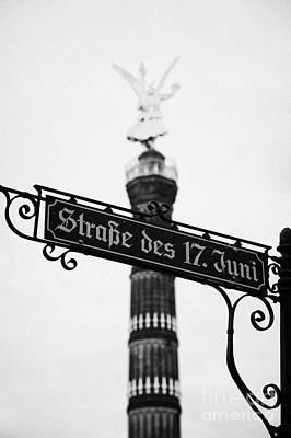 Berlin Victory Column Siegessaule Behind Roadsign For Strasse Des 17 Juni Berlin Germany Art Print by Joe Fox