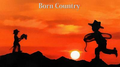 Cowboy Hat Mixed Media - Born Country by Dan Sproul