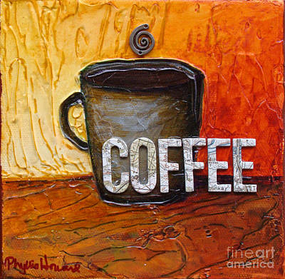 Bistro Mixed Media - Coffee by Phyllis Howard