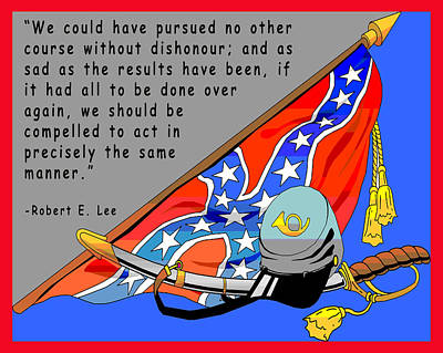 Confederate States Of America Robert E Lee Art Print by Digital Creation