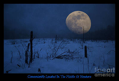 Conveniently Located In The Middle Of Nowhere Art Print