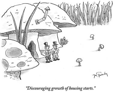 Mushroom Drawing - Discouraging Growth Of Housing Starts by Mike Twohy