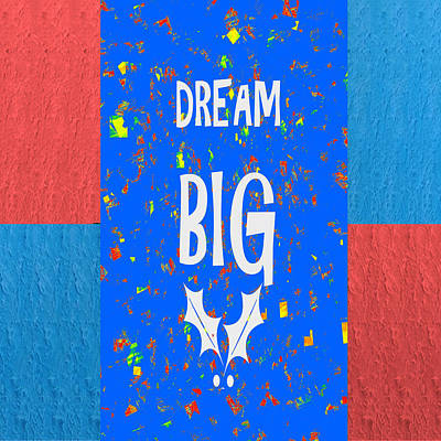 Champion Mixed Media - Dream Big Wisdom Quote Words Artistic Panel Red Blue Signature Style  Navinjoshi Artist Created Imag by Navin Joshi