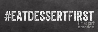 Eat Dessert First Art Print by Linda Woods