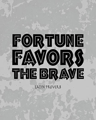 Fortune Favors The Brave Art Print by Tara Moss