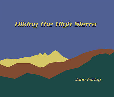 Photograph - Hiking The High Sierra by John Farley