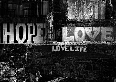 Photograph - Hope Love Lovelife by Bob Orsillo