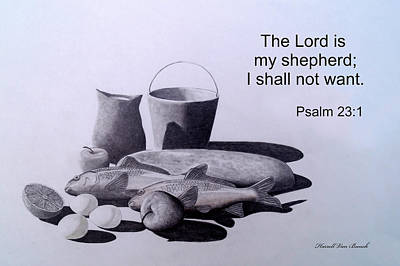 Psalm 23 Drawing - I Shall Not Want by Van Bunch