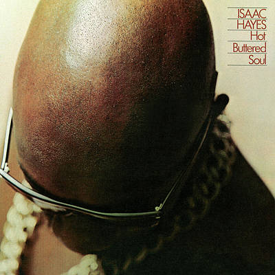 Isaac Hayes -  Hot Buttered Soul Art Print by Concord Music Group