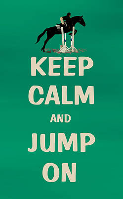 Keep Calm And Jump On Horse Art Print