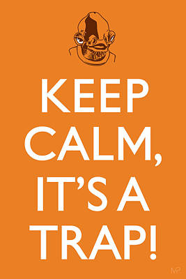 British Propaganda Digital Art - Keep Calm It's A Trap by IKONOGRAPHI Art and Design