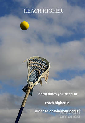 Never Give Up Photograph - Lacrosse Reach Higher by Paul Ward
