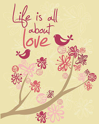 Life Is All About Love Art Print by Valentina Ramos