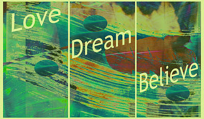 Abstract Digital Mixed Media - Love Dream Believe by Ann Powell
