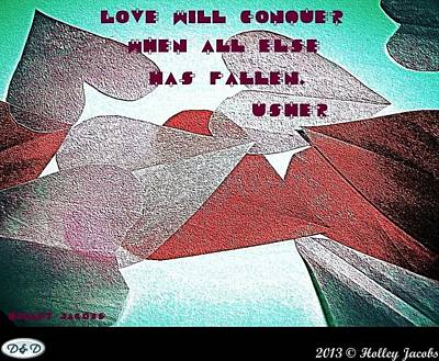 Digital Art - Love Will Conquer by Holley Jacobs
