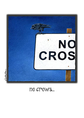 Road Sign Painting - No Crows... by Will Bullas