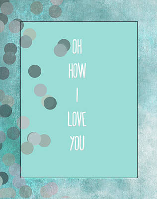 Oh How I Love You Art Print by Bonnie Bruno