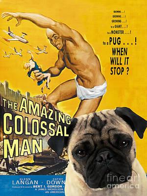 Pug Painting - Pug Art - The Amazing Colossal Man by Sandra Sij