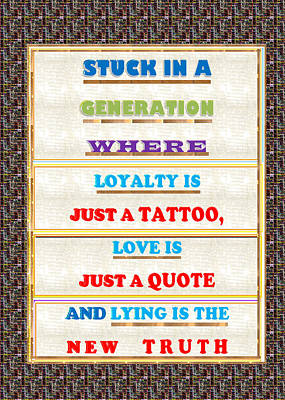 Quote Wisdom Generation Truth Love Loyality Background Designs  And Color Tones N Color Shades Avail Art Print by Navin Joshi