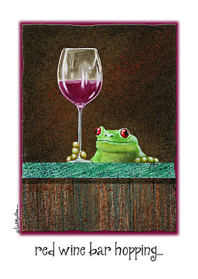 Red Wine Painting - Red Wine Bar Hopping... by Will Bullas