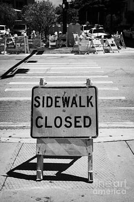 Sidewalk Closed Sign At Road Pedestrian Crossing Miami South Beach Florida Usa Print by Joe Fox