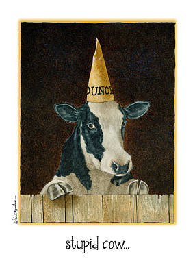 Education Painting - Stupid Cow... by Will Bullas