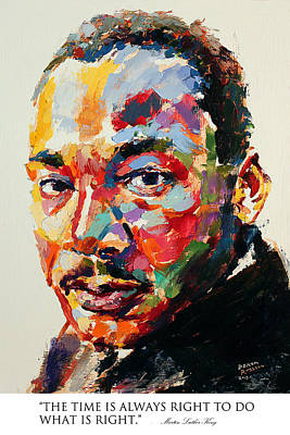 Civil Rights Painting - The Time Is Always Right To Do What Is Right Martin Luther King Jr by Derek Russell