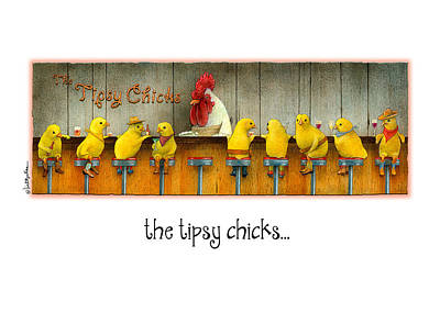 Chicks Painting - The Tipsy Chicks... by Will Bullas