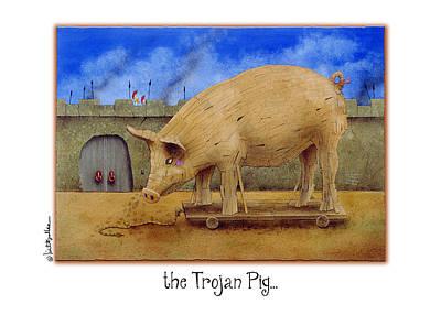 Trojan Painting - the Trojan Pig... by Will Bullas