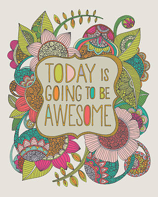 Today Is Going To Be Awesome Art Print by Valentina