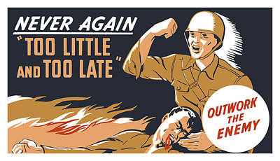 Too Little And Too Late - Ww2 Art Print by War Is Hell Store