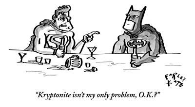 Superheroes Drawing - Kryptonite Isn't My Only Problem by Farley Katz
