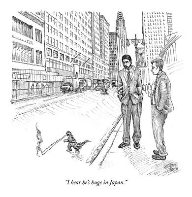 Paul-noth Drawing - I Hear He's Huge In Japan by Paul Noth