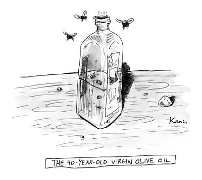 Zachary-kanin Drawing - The 40-year-old Virgin Olive Oil by Zachary Kanin
