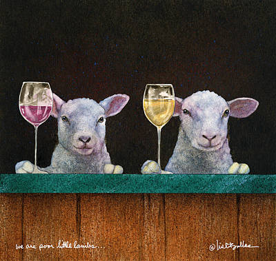 Red Wine Painting - We Are Poor Little Lambs... by Will Bullas