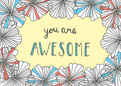 Photograph - You Are Awesome by Susan Claire