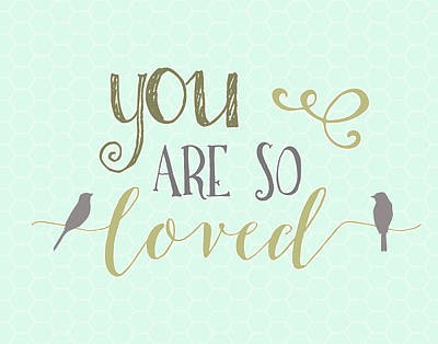 You Are So Loved Art Print by Tara Moss