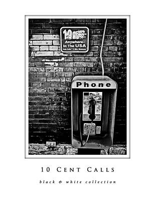 Photograph - 10 Cent Calls  Black And White Collection by Greg Jackson