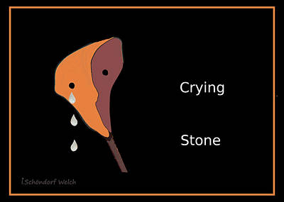 Painting - 1048 - Crying  Stone by Irmgard Schoendorf Welch