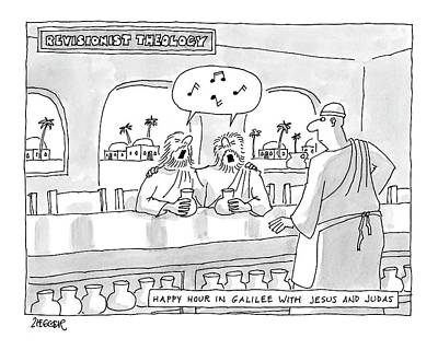 Religion Drawing - Revisionist Theology Happy Hour In Galilee by Jack Ziegler