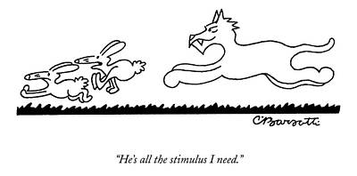 He's All The Stimulus I Need Art Print by Charles Barsotti