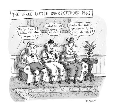 Anxiety Drawing - The Three Little Overextended Pigs by Roz Chast
