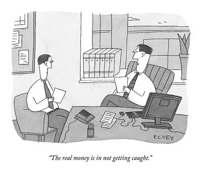 The Real Money Is In Not Getting Caught Art Print