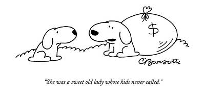 She Was A Sweet Old Lady Whose Kids Never Called Art Print by Charles Barsotti