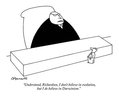Creationism Drawing - Understand, Richardson, I Don't Believe by Charles Barsotti