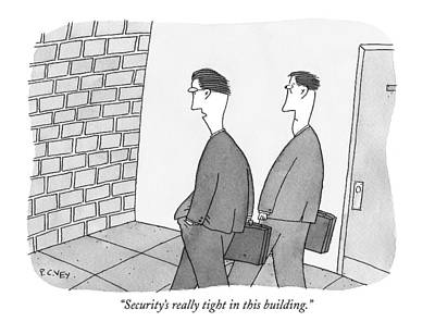 Brick Drawing - Security's Really Tight In This Building by Peter C. Vey