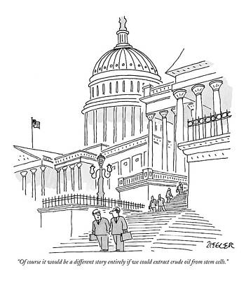 Capital Drawing - Of Course It Would Be A Different Story Entirely by Jack Ziegler