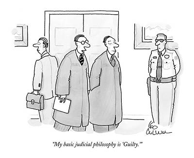Drawing - My Basic Judicial Philosophy Is 'guilty.' by Leo Cullum