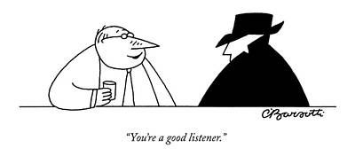 Information Drawing - You're A Good Listener by Charles Barsotti