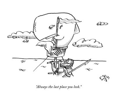 Whaling Drawing - Always The Last Place You Look by Farley Katz
